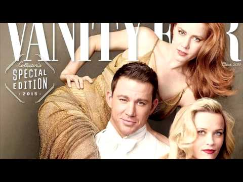 Amy Adams, Channing Tatum, Reese Witherspoon Cover Vanity Fair's Hollywood Issue