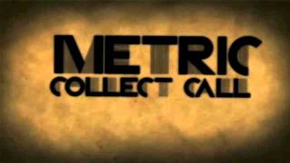Metric - Collect Call Remix by Flex