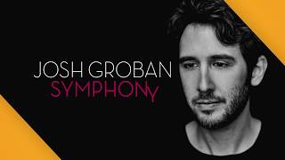 Josh Groban - Symphony (The Story Behind the Song)