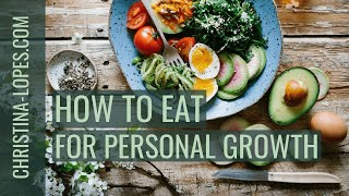 These 4 Simple (But Powerful) Spiritual Diet Tips To Accelerate Personal Growth