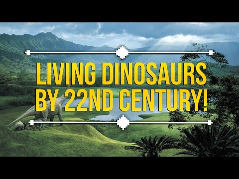 Scientists Planning to Resurrect Dinosaurs by the End of the Century