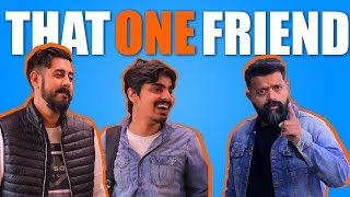 That One Friend | Bekaar Films | Comedy Skit