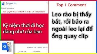Top Comment P19: Kỷ niệm thời đi học đáng nhớ - Chị Google Dịch