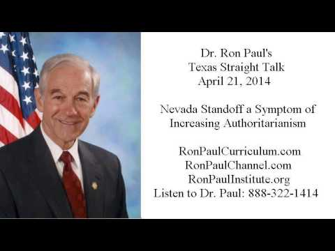 Ron Paul's Texas Straight Talk 4/21/14: Nevada Standoff a Symptom of Increasing Authoritarianism