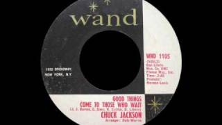 Chuck Jackson - Good Things Come To Those Who Wait