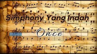 [Tanpa Vokal] ♬ Once Mekel - Simphony Yang Indah ♬ +Lirik Lagu [Midi Karaoke]