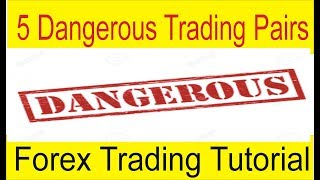 5 Dangerous Currencies Pair in Forex Trading | Special Tutorial in Urdu and Hindi by Tani Forex