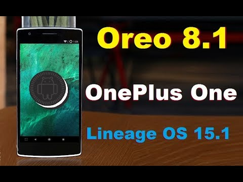 How to Update Android Oreo 8.1 in OnePlus One 1+1(Lineage OS 15.1)Install and review
