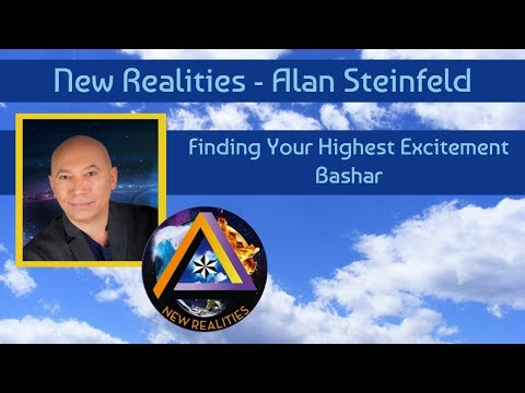 Bashar: Finding your Highest Excitement