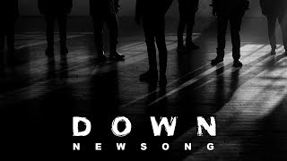 """NewSong - """"Down"""" (Official Music Video)"""