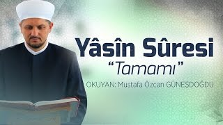 Yasİn Suresİ Full Yassine Complète Hd Mustafa Özcan GÜneŞdoĞdu