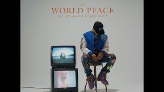 LEX - WORLD PEACE feat. OZworld & JP THE WAVY