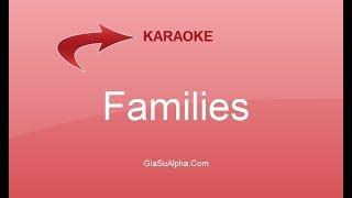 Families  - Karaoke nhạc tiếng Anh thiếu nhi