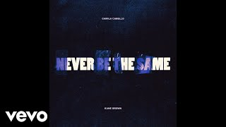 Download Lagu Camila Cabello - Never Be the Same (Audio) ft. Kane Brown Gratis STAFABAND