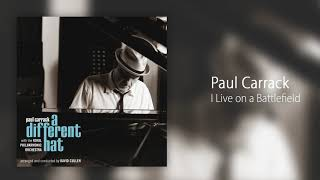 Paul Carrack - I Live on a Battlefield [Official Audio]