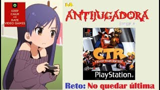 LA ANTIJUGADORA juega a CRASH TEAM RACING