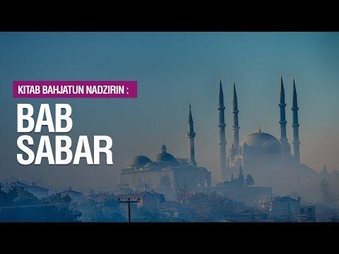 Bahjatun Nadzirin: Bab Sabar - Ustadz Mukhlis Biridha
