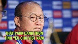 HLV Park Hang Seo trút lời ruột gan thỉnh cầu người hâm mộ Việt Nam