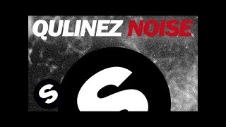 Qulinez - Noise (Original Mix)