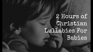 ✰ 2 HOURS ✰ Christian Lullabies for babies to go to sleep ♫ MUSIC BOX I Surrender All