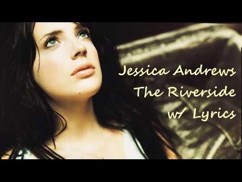 The Riverside - Jessica Andrews - w/ Lyrics