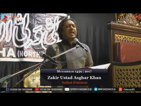 8th Muharram 1439 | 2017 - Zakir Ustad Asghar Khan (Sialkot) - Northampton (UK)