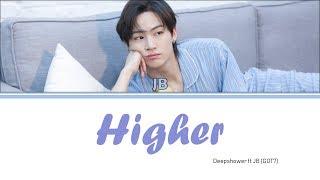 Deepshower Ft Jb Got7 Higher Han Rom Eng
