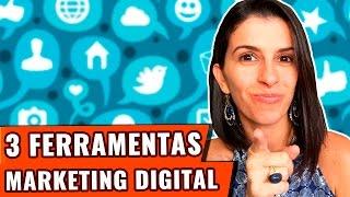 As 3 Ferramentas Essenciais para implementar uma Estratégia de Marketing Digital