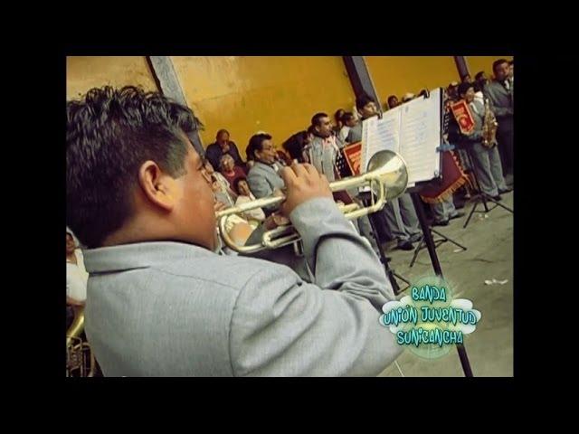 Pachacútec (Clásico) - Banda Unión Juventud Sunicancha