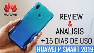 Review & Analisis Huawei P smart 2019 Tras 15 Dias de Uso