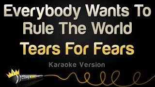 Tears For Fears -  Everybody Wants To Rule The World (Karaoke Version)