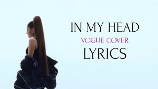 Ariana Grande - In my head Vogue Cover Lyrics