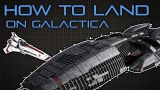 How to Land on the Battlestar Galactica