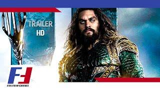 Aquaman Trailer 5 Minutes Phim chiếu rạp 2018