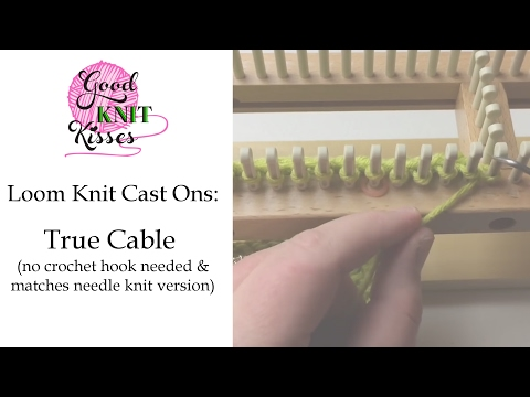 Loom Knit Cast On: True Cable Cast On (easy no crochet hook) matches needle version