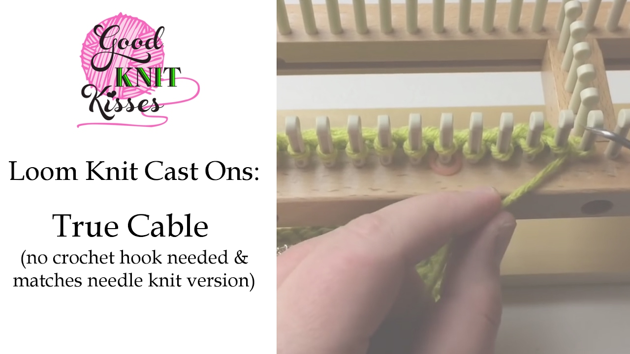 Cable Hook Knitting : Loom knit cast on true cable easy no crochet