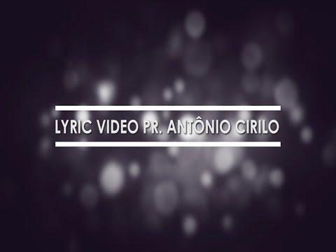 Lyric Video Minha Vida Mudou - Pr Antonio Cirilo