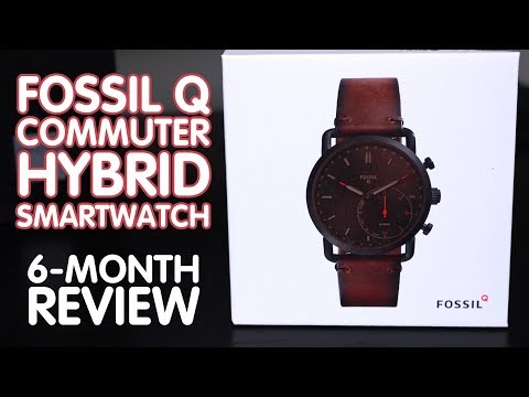 FOSSIL Q Commuter HYBRID Smartwatch - Six-Month REVIEW