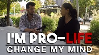 REAL CONVERSATIONS: I'm Pro-Life   Change My Mind