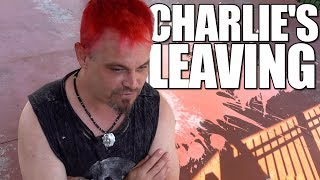 CHARLIE IS LEAVING!! (WTF)