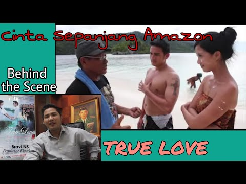 TRUE LOVE Cinta sepanjang amazon behind the scene