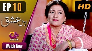 Drama | Laal Ishq - Episode 10 | Aplus Dramas | Faryal Mehmood, Saba Hameed, Waseem Abbas, Babar Ali