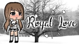Royal Love   Gachaverse mini movie