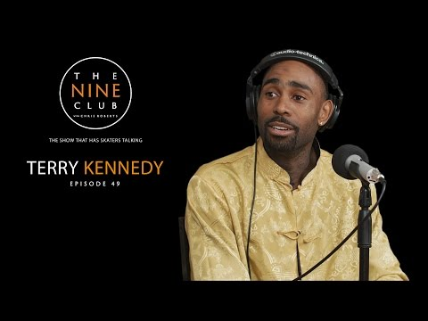 Terry Kennedy | The Nine Club With Chris Roberts - Episode 49
