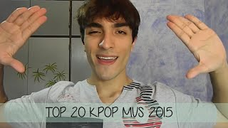 ❀ TOP 20 KPOP MVS OF 2015 ❀ (with eng subs)