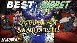 Best of the Worst: Suburban Sasquatch