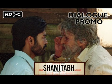 SHAMITABH (Dialogue Promo)| Amitabh Bachchan & Dhanush