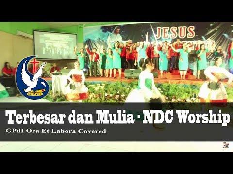 Terbesar dan Mulia - NDC Worship ( GPdI OEL COVERED )