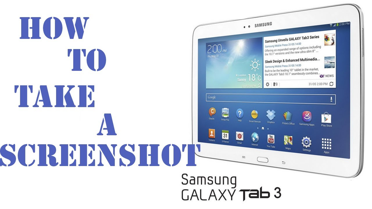 How to Screen Capture on a Samsung Galaxy Tab 3 - Take a Screenshot on a Galaxy Android Tablet - YouTube