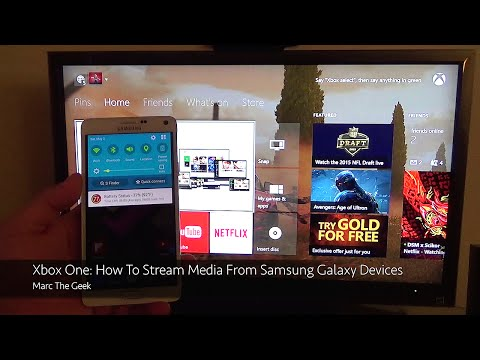 Xbox One: How To Stream Media from Samsung Galaxy Device